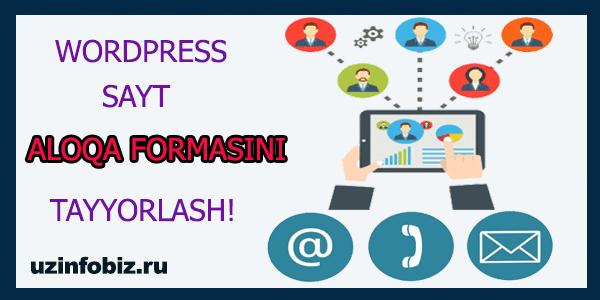 WordPress saytining aloqa, bog'lanish formasini tayyorlash!