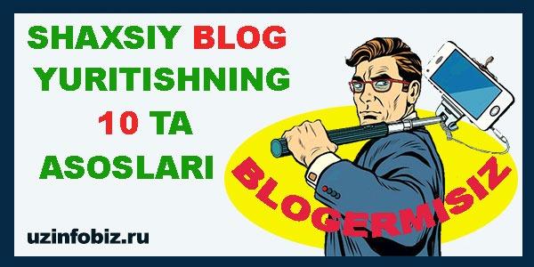 Blog yaratishning isbotlangan 10 ta asosiy yo'llanmasi yoxud blog yaratishda nimalarni bilish kerak?