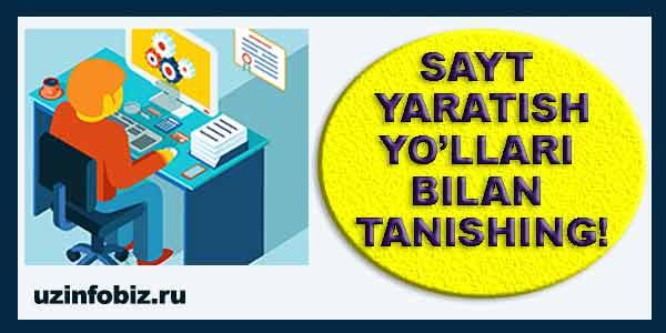 Sayt tuzishning (yaratishning) 4 xil yo'li !!!
