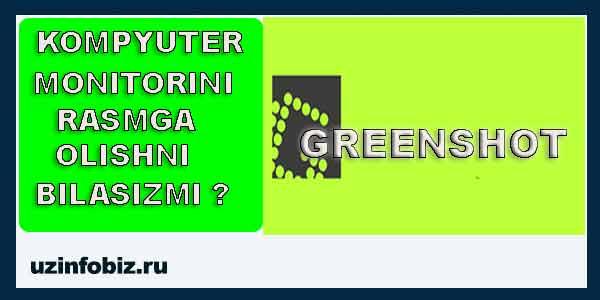 Greenshot programmasida kompyuter ekranini (monitorini) rasmga olish va tahrirlash!