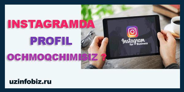 Instagramda ro'yxatdan o'tish, profil ochish !